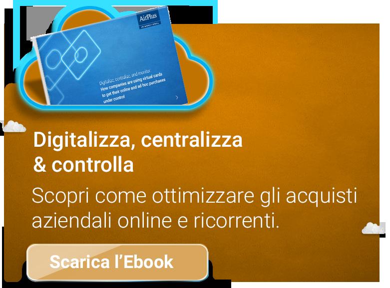 Digitalizza, centralizza e controlla